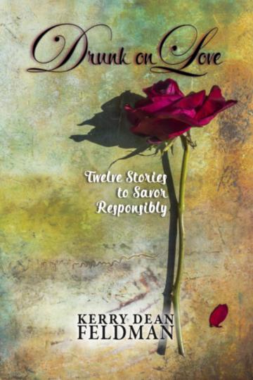 Drunk on Love: Twelve Stories to Savor Responsibly