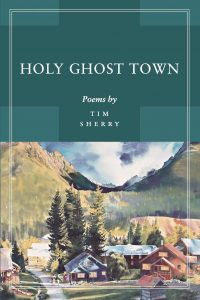 Holy Ghost Town by Tim Sherry